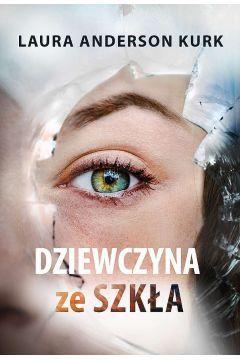 Dziewczyna ze szkła - recenzja książki