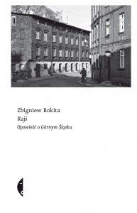 """Zbigniew Rokita, """"Kajś"""", wyd. Czarne"""