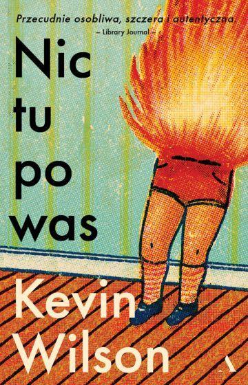 Nic tu po was – recenzja książki Kevina Wilsona
